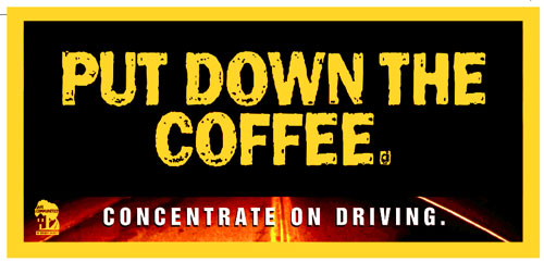 Put down the coffee - concentrate on driving