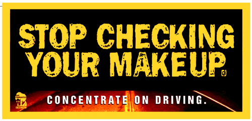 Stop checking your makeup - concentrate on driving